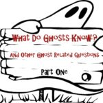 What-Do-Ghosts-Know-1